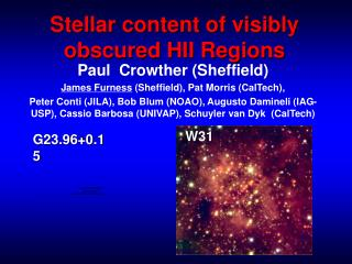 Stellar content of visibly obscured HII Regions