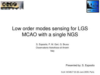 Low order modes sensing for LGS MCAO with a single NGS