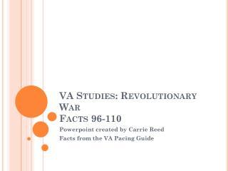 VA Studies: Revolutionary War Facts 96-110