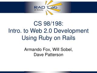 CS 98/198: Intro. to Web 2.0 Development Using Ruby on Rails