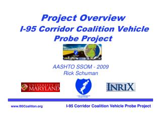 Project Overview I-95 Corridor Coalition Vehicle Probe Project