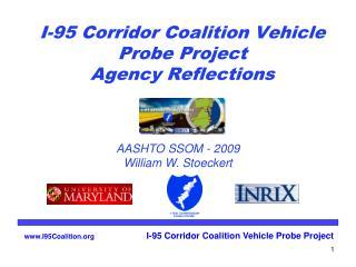 I-95 Corridor Coalition Vehicle Probe Project  Agency Reflections