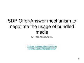 SDP  O ffer/Answer mechanism to negotiate the usage of bundled media