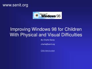 Improving Windows 98 for Children With Physical and Visual Difficulties