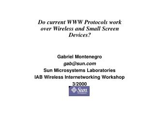Do current WWW Protocols work over Wireless and Small Screen Devices?