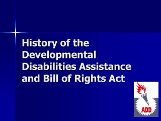 History of the Developmental Disabilities Assistance and Bill of Rights Act