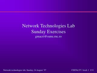 Network Technologies Lab  Sunday Exercises gmacri@sunu.rnc.ro