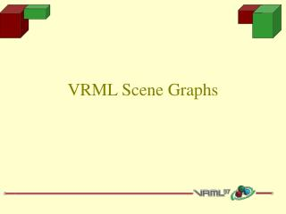 VRML Scene Graphs