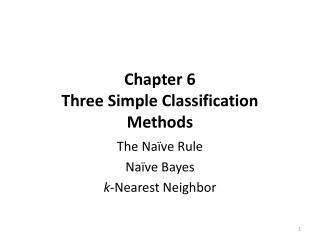 Chapter 6  Three Simple Classification Methods