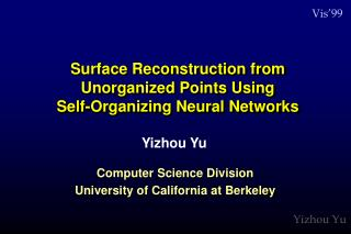Surface Reconstruction from Unorganized Points Using  Self-Organizing Neural Networks