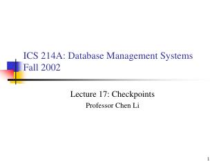 ICS 214A: Database Management Systems  Fall 2002