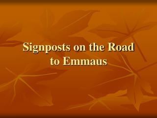 Signposts on the Road to Emmaus