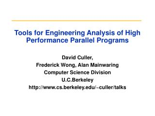 Tools for Engineering Analysis of High Performance Parallel Programs