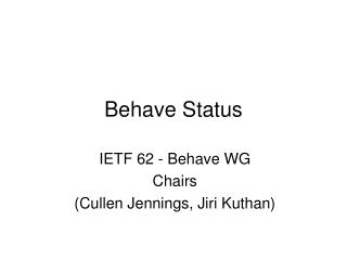 Behave Status