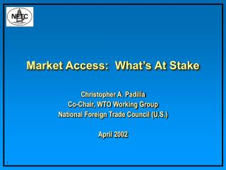 Market Access:  What's At Stake