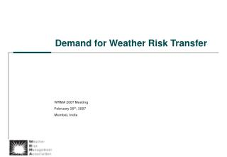 Demand for Weather Risk Transfer