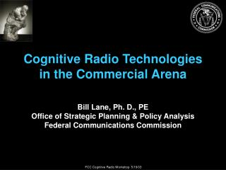 Cognitive Radio Technologies in the Commercial Arena