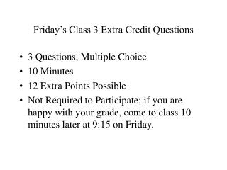 Friday's Class 3 Extra Credit Questions