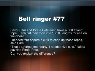 Bell ringer #77