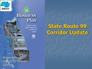 State Route 99  Corridor Update