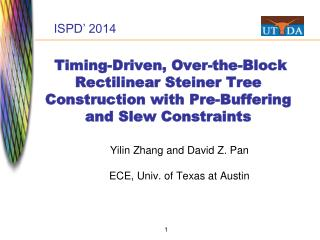 Yilin  Zhang and  David Z. Pan ECE, Univ. of Texas at  Austin