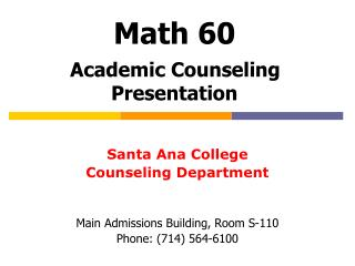 Math 60 Academic Counseling Presentation