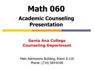 Math 060 Academic Counseling Presentation