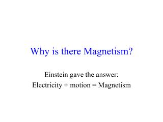 Why is there Magnetism?