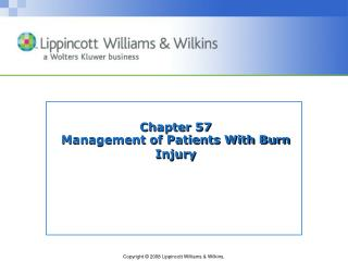 Chapter 57 Management of Patients With Burn Injury