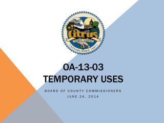 OA-13-03  Temporary Uses