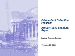 Private Debt Collection Program January 2009 Snapshot Report