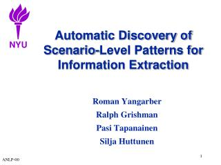 Automatic Discovery of Scenario-Level Patterns for  Information Extraction