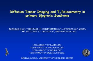 Diffusion Tensor Imaging and T 2  Relaxometry  in primary  Sjogren's Sundrome