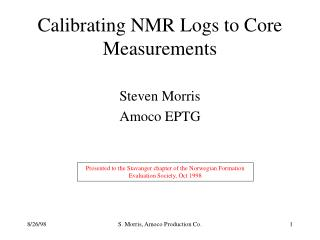 Calibrating NMR Logs to Core Measurements