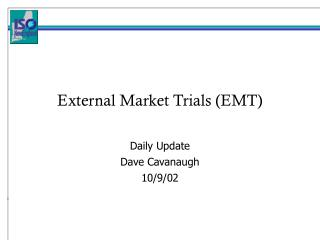 External Market Trials (EMT)