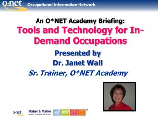 An O*NET Academy Briefing: Tools and Technology for In-Demand Occupations