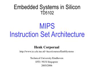 Embedded Systems in Silicon TD5102 MIPS  Instruction Set Architecture