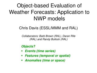 Object-based Evaluation of Weather Forecasts: Application to NWP models