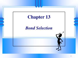 Chapter 13  Bond Selection