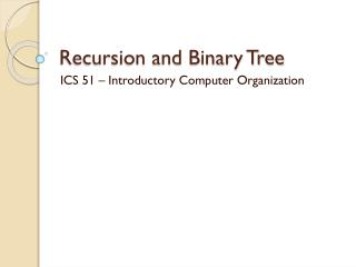 Recursion and Binary Tree