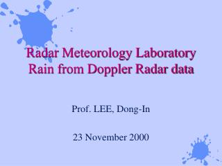 Radar Meteorology Laboratory Rain from Doppler Radar data