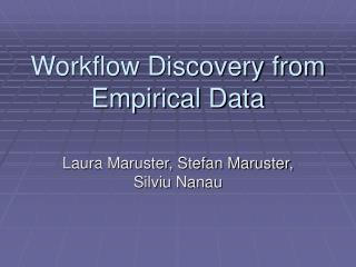 Workflow Discovery from Empirical Data