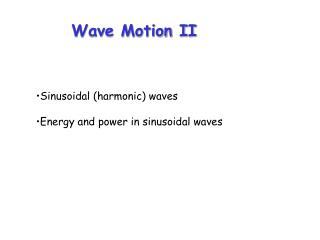 Wave Motion II