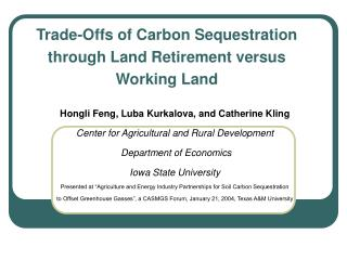 Trade-Offs of Carbon Sequestration through Land Retirement versus Working Land