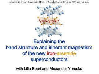 Explaining the band structure and itinerant magnetism of the new  iron- arsenide  superconductors