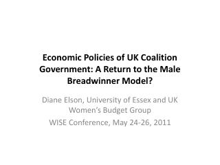 Economic Policies of UK Coalition Government: A Return to the Male Breadwinner Model?