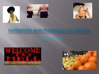 NUTRITION AND PHSYSICAL ACTIVITY!!!!