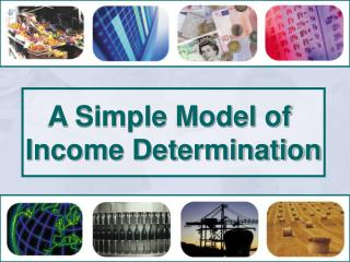 A Simple Model of  Income Determination