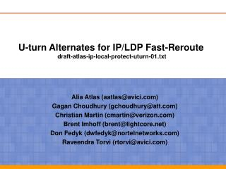 U-turn Alternates for IP/LDP Fast-Reroute   draft-atlas-ip-local-protect-uturn-01.txt