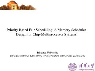 Priority Based Fair Scheduling: A Memory Scheduler Design for Chip-Multiprocessor Systems
